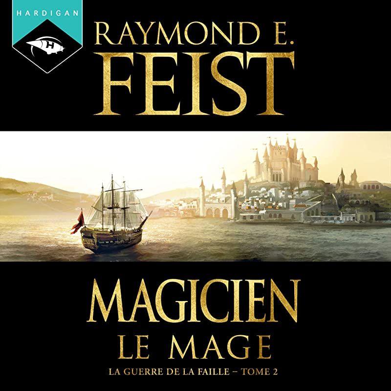 Pdf Gratuit Magicien Le Mage La Guerre De La Faille 2 De Raymond E Feist Arnauld Le Ridant Et Audio Books Free Reading Ebook