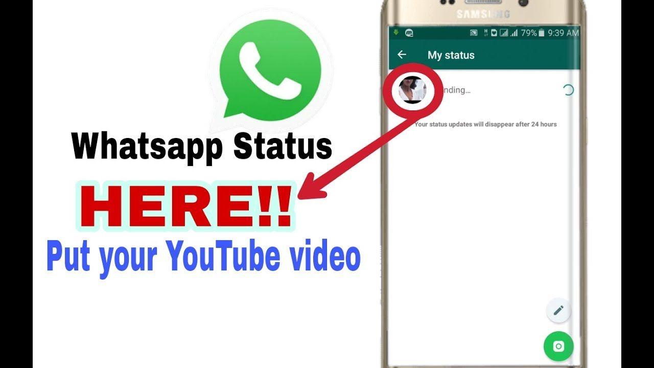 How To Put Youtube Video As Whatsapp Status 2018 You