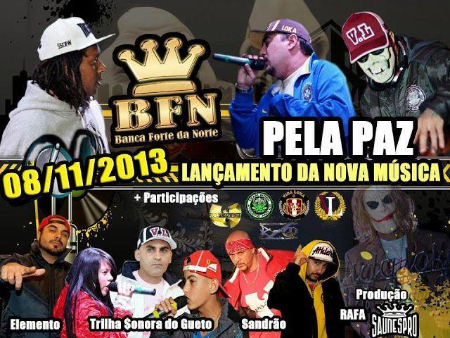 Banca Forte da Norte Pela Paz Part. Trilha Sonora do Gueto, Sandrão e Elemento 2013 Download