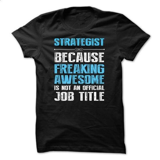 STRATEGIST, Because Freaking Awesome. - #mens shirt #tee dress. BUY NOW => https://www.sunfrog.com/Funny/I-work-at-STRATEGIST-what-is-your-superpower.html?68278