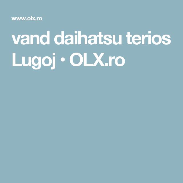 Vand Daihatsu Terios Lugoj Olxro De Cumpărat4x4 Pinterest