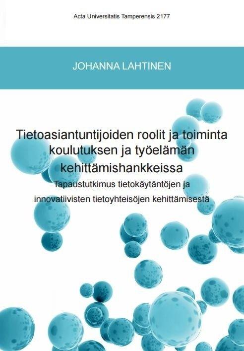 Tietoasiantuntijoiden roolit ja toiminta koulutuksen ja työelämän kehittämishankkeissa / Johanna Lahtinen.