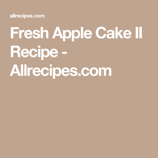 Fresh Apple Cake II Recipe - Allrecipes.com