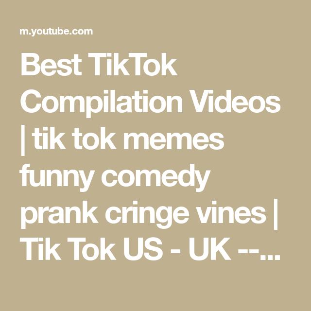 Best Tiktok Compilation Videos Tik Tok Memes Funny Comedy Prank Cringe Vines Tik Tok Us Uk In 2021 Funny Comedy Funny Memes Compilation Videos