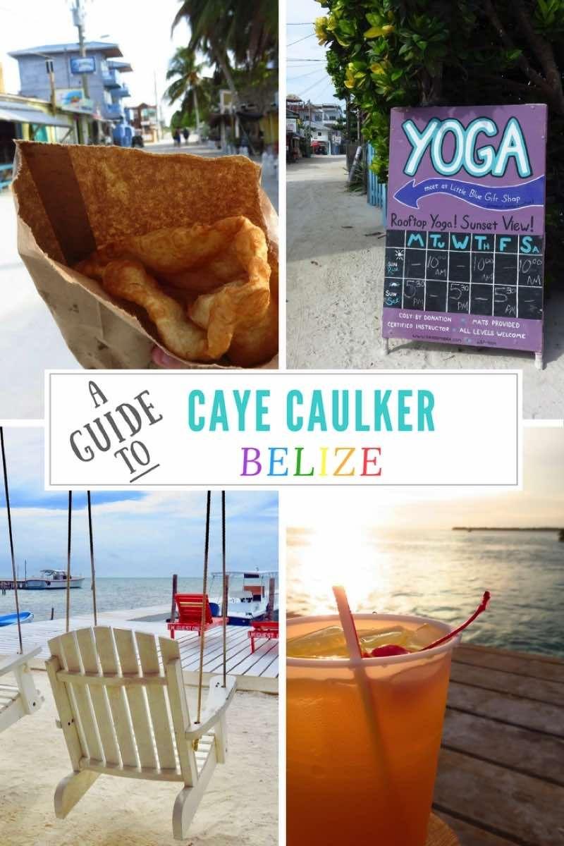 A Guide To Caye Caulker Belize Caye Caulker Belize And Restaurants