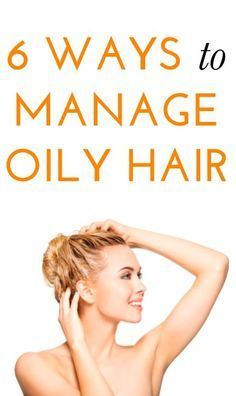 Oily Hair? You'll Want to Read This