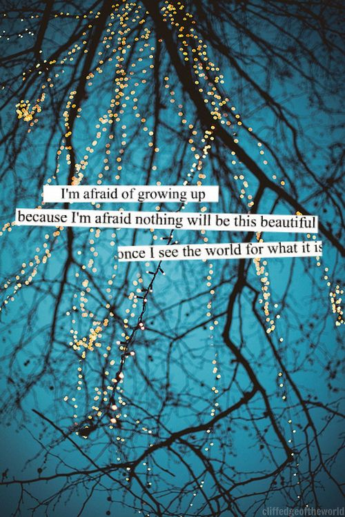 I Dont Want To Grow Up Growing Up Quotes Up Quotes Beautiful Quotes