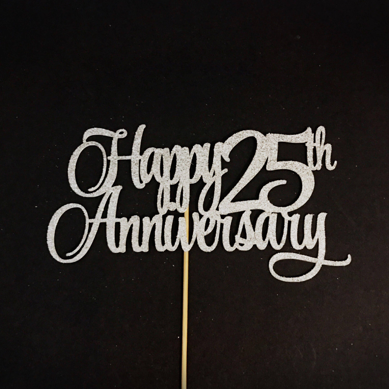 Happy 25th Anniversary Cake Topper Silver Wedding Anniversary Cake Topper Marriage Celebration Cake Topper Anniversary Centerpiece Happy 25th Anniversary 25th Wedding Anniversary Cakes 25 Anniversary Cake