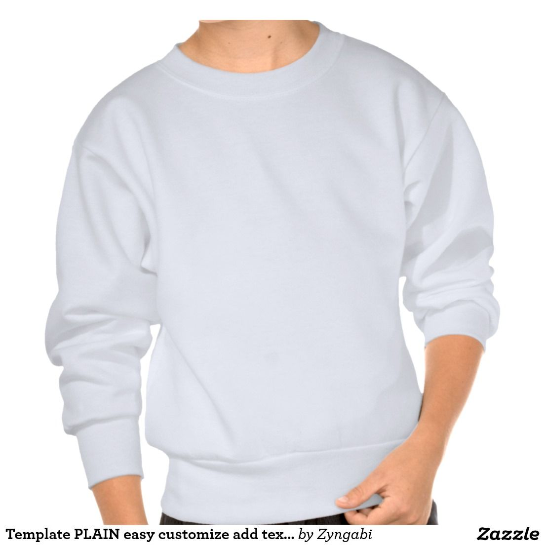 Download Template Plain Easy Customize Add Text Photo Sweatshirt Zazzle Com Sweatshirts Diy Sweatshirt Pullover Sweatshirt