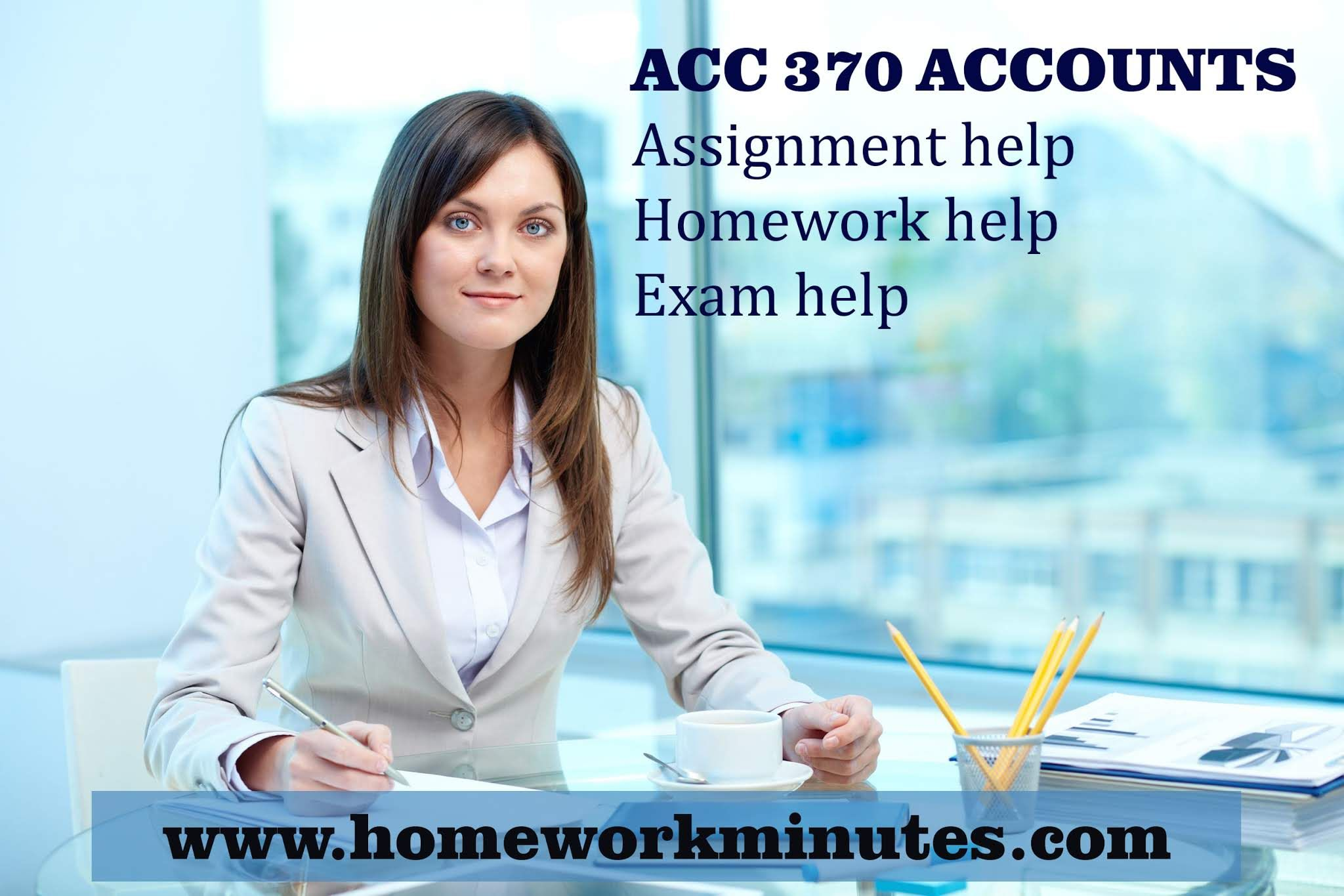 1c853e6c03ec ACC 370 Accounts homework help assignment and project help exam help study help  online tutoring.