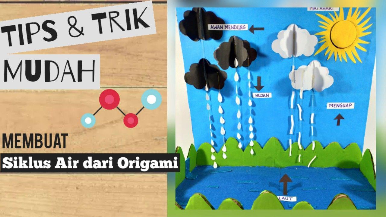 Membuat Siklus Air Siklus Air Origami Kertas Origami