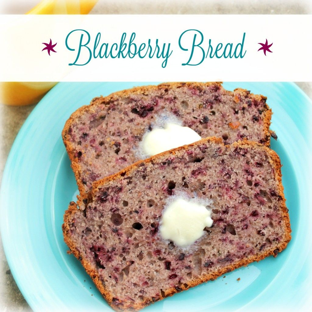 This Quick And Simple Bread Is Like Blackberry Cobbler In