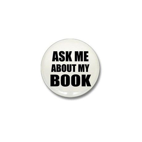 Ask me about my Book Mini Button on CafePress.com