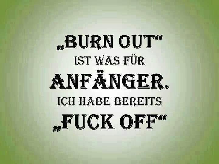 Burnout Ist Fur Anfanger Ich Hab Fuckoff Zitate Funny