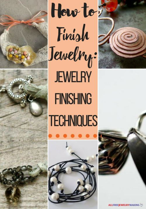 Photo of How to Finish Jewelry: Jewelry Finishing Techniques