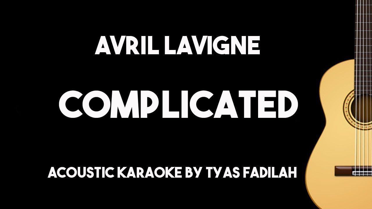 Complicated Avril Lavigne Acoustic Guitar Karaoke Version Karaoke Avril Lavigne Songs