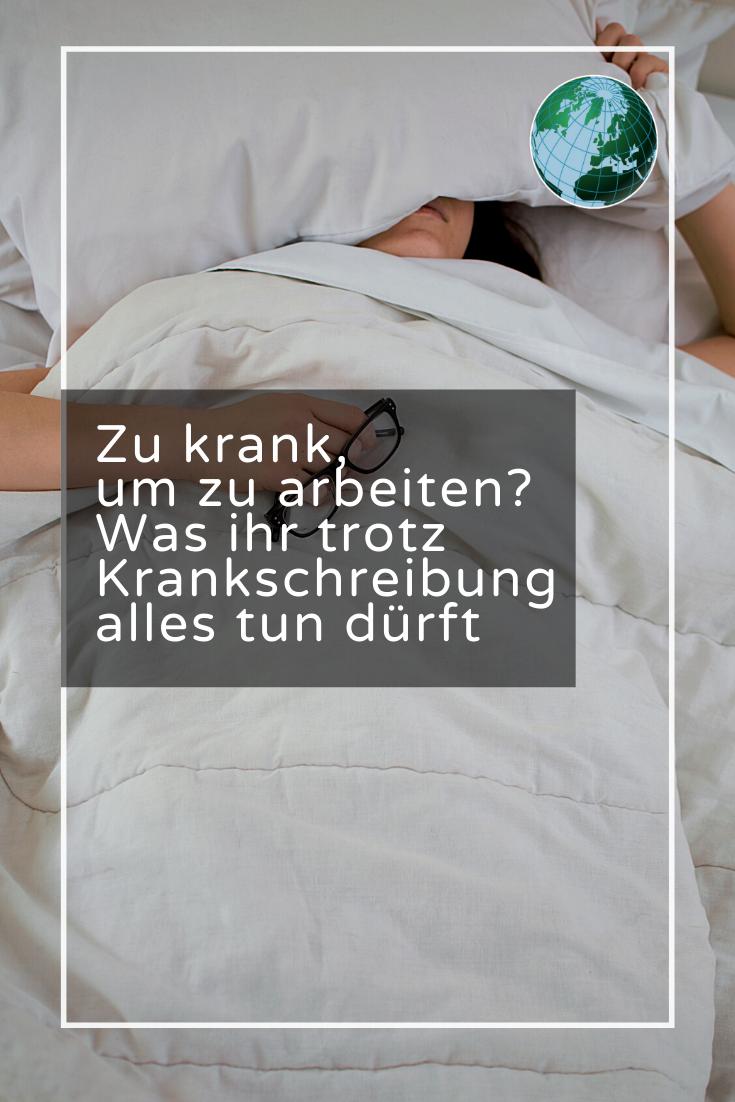 Zu Krank Um Zu Arbeiten Was Sie Trotz Krankschreibung Alles Tun Durfen Video In 2020 Krank Deutsche Wirtschaft Karrieretipps