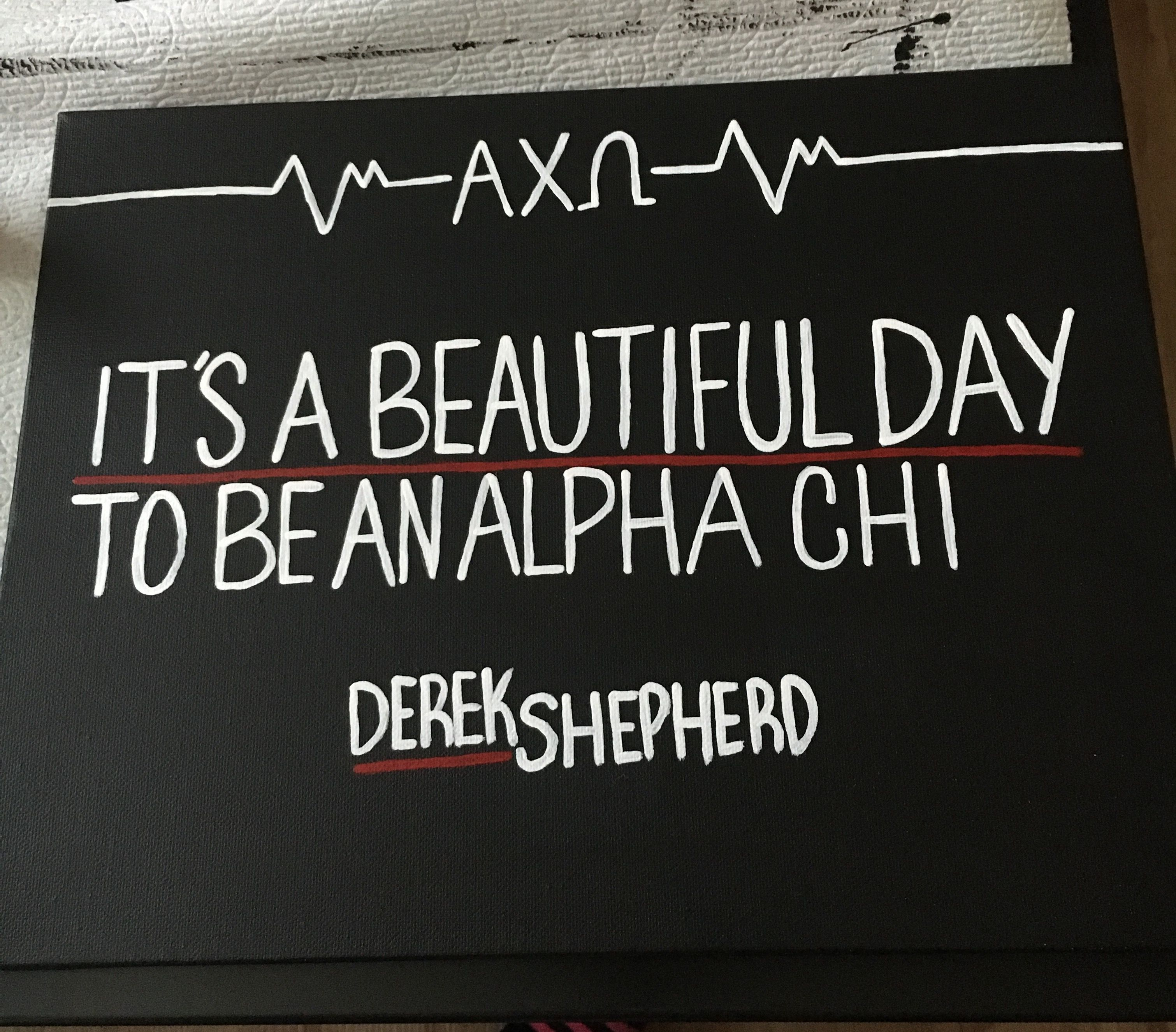 Greys Anatomy Quote - Alpha Chi Omega sorority | AXO Crafts ...