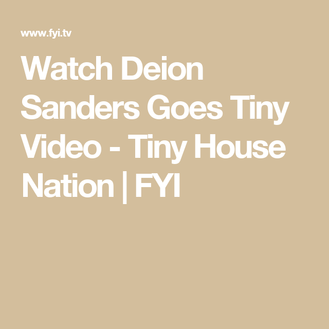 Watch Deion Sanders Goes Tiny Video Tiny House Nation