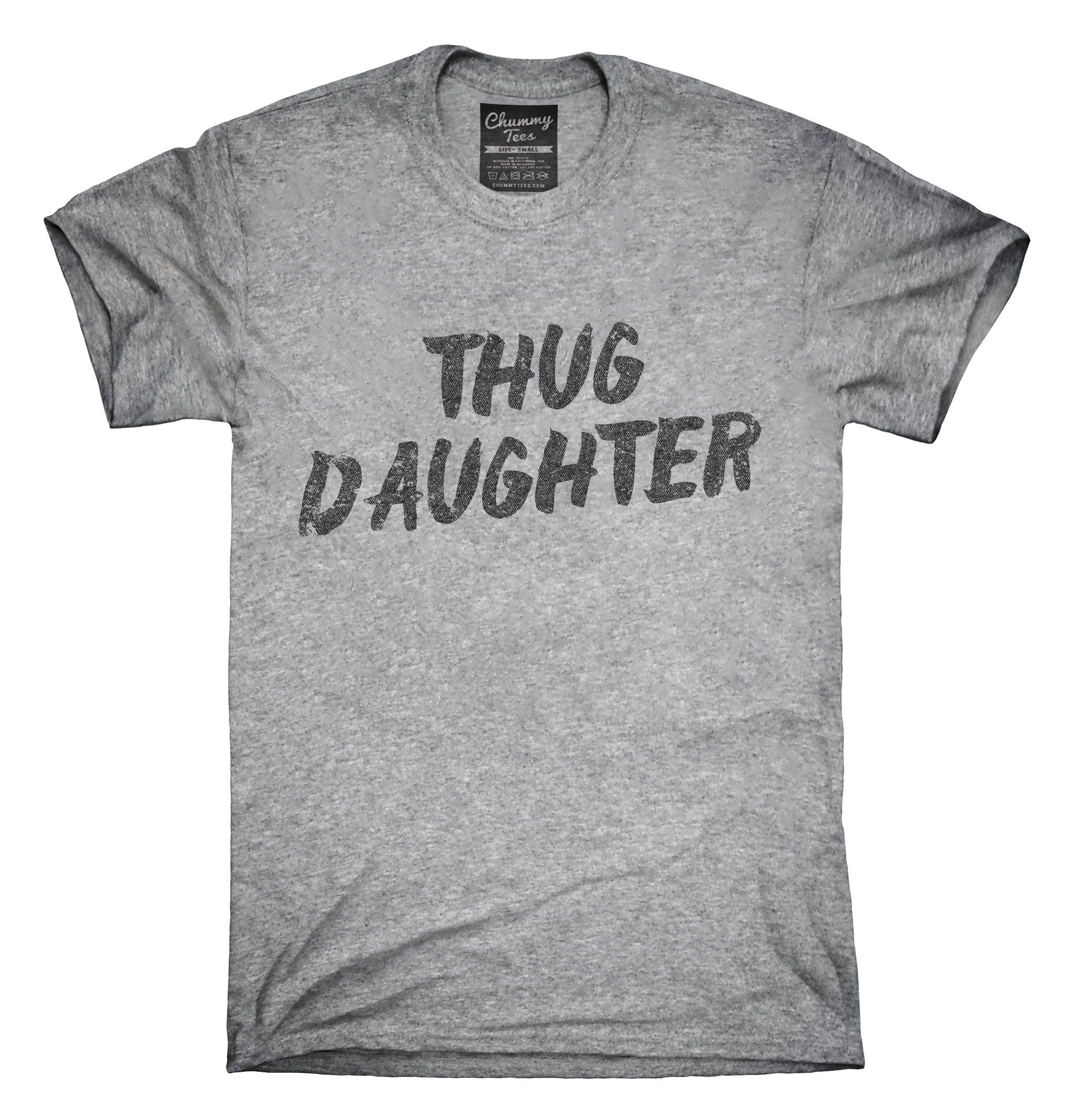 3d8de39ce0e Thug Daughter T-Shirt