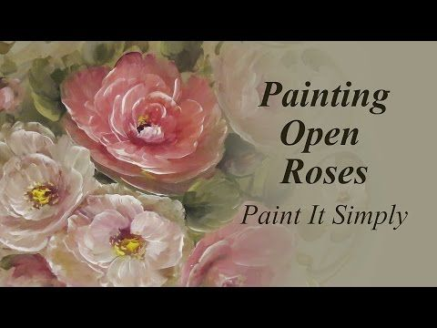 Painting Open Roses Paint It Simply Youtube David