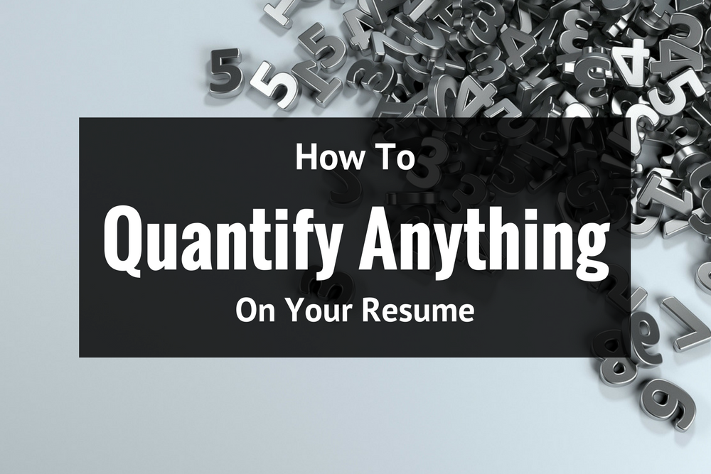 This Simple Trick Will Help You Quantify Anything On Your Resume Resume Finding A New Job Job Search Tips