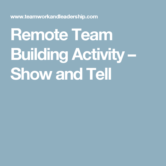 Remote Team Building Activity Show And Tell Team Building Activities Team Building Show And Tell