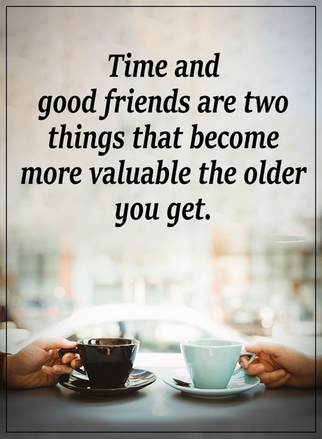 Inspirational Life Quotes Time And Good Friends Are Two Things Famous Friendship Quotes Friends Quotes Best Friendship Quotes