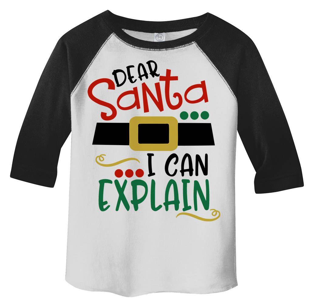 18c6e053ce640 Shirts By Sarah Toddler Funny Santa I Can Explain 3/4 Sleeve Raglan ...