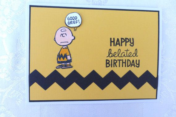 Items Similar To Happy Belated Birthday Handmade Card Peanuts Good
