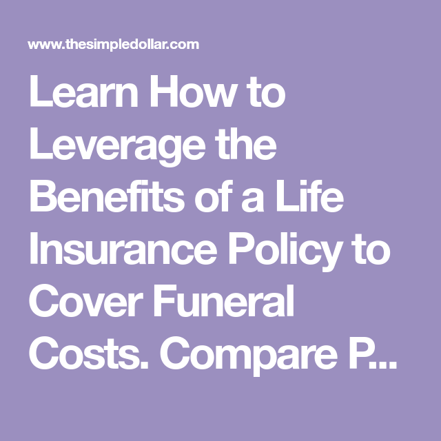 Learn How to Leverage the Benefits of a Life Insurance ...