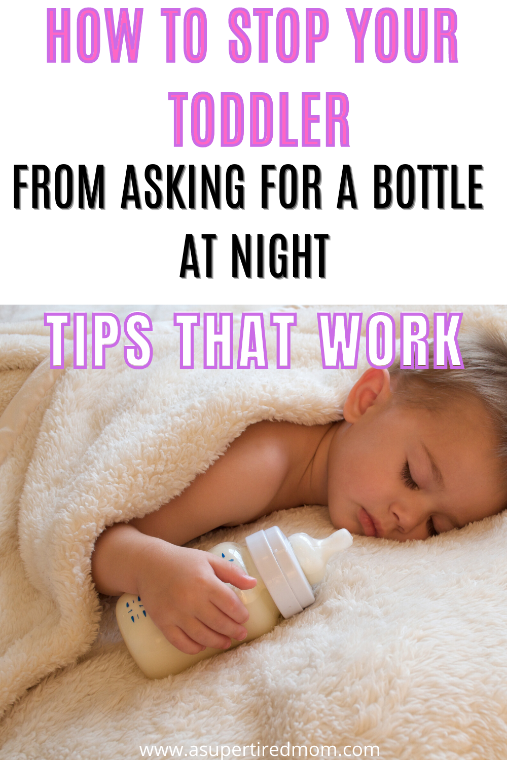 How To Get My 2 Year Old Off A Bottle