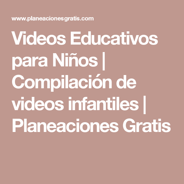 videos educativos para nios compilacin de videos infantiles gratis