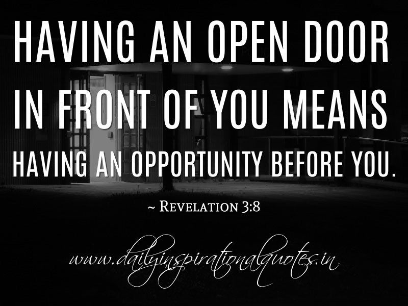 Having an open door in front of you means having an opportunity before you. ~  sc 1 st  Pinterest & Having an open door in front of you means having an opportunity ... pezcame.com