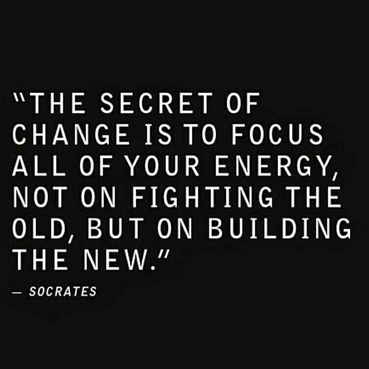 Change Inspirational Quotes: The Secret Of Change Is To Focus All Of Your Energy, Not