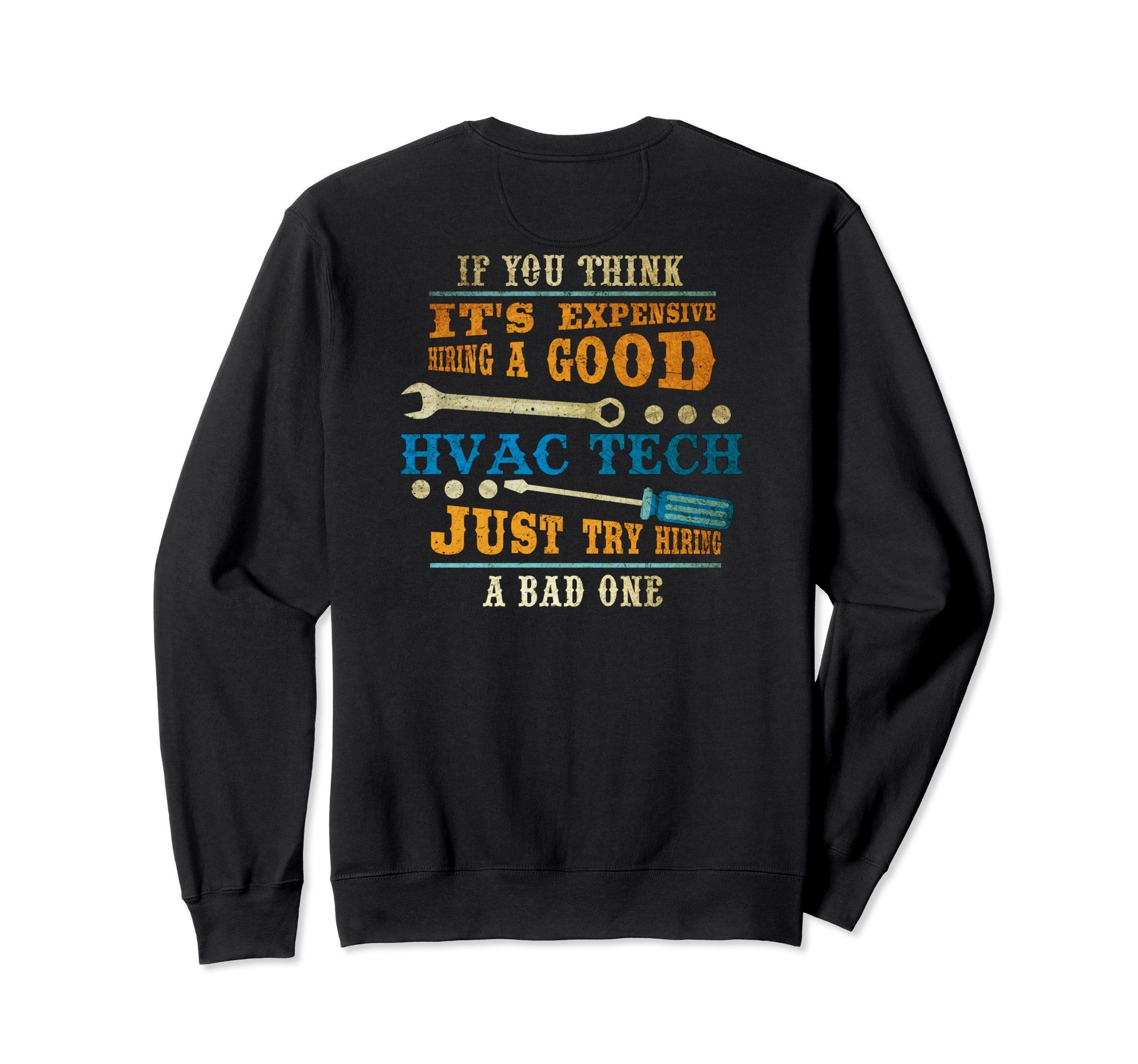 Unisex Hvac Is Expensive Heating And Cooling Technician Sweatshirt