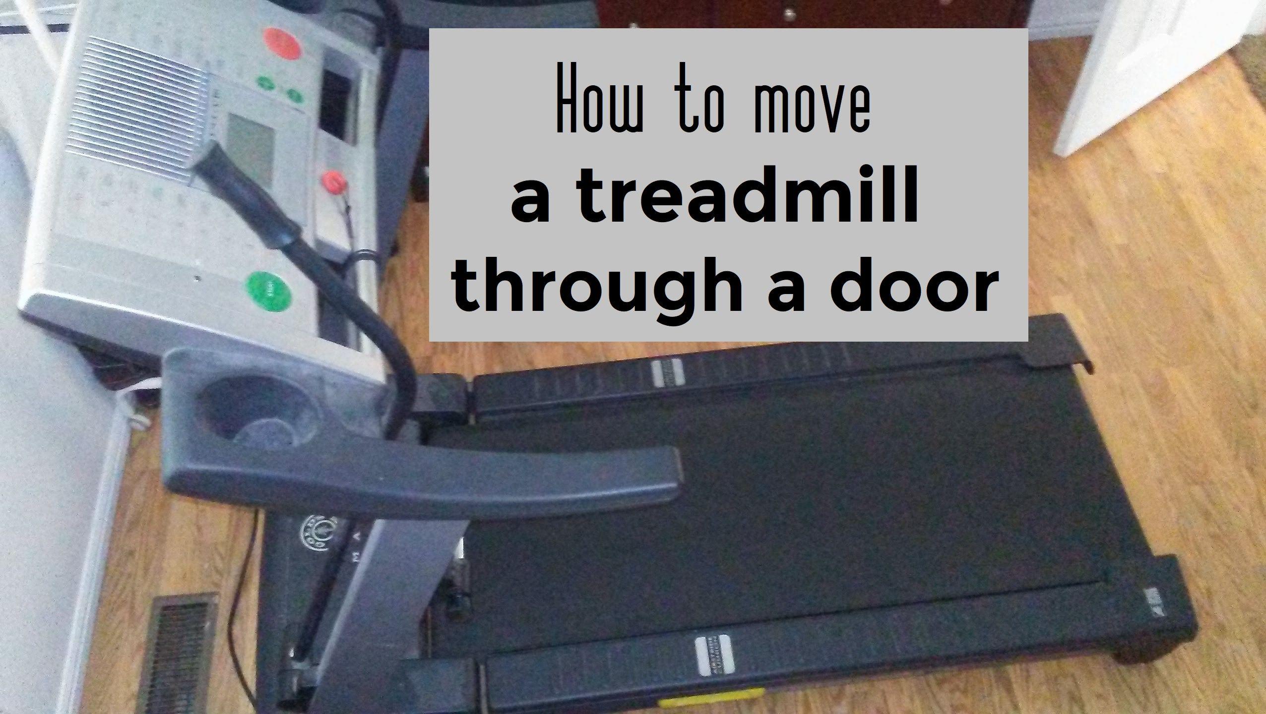 How to move a treadmill through a door way Home repair