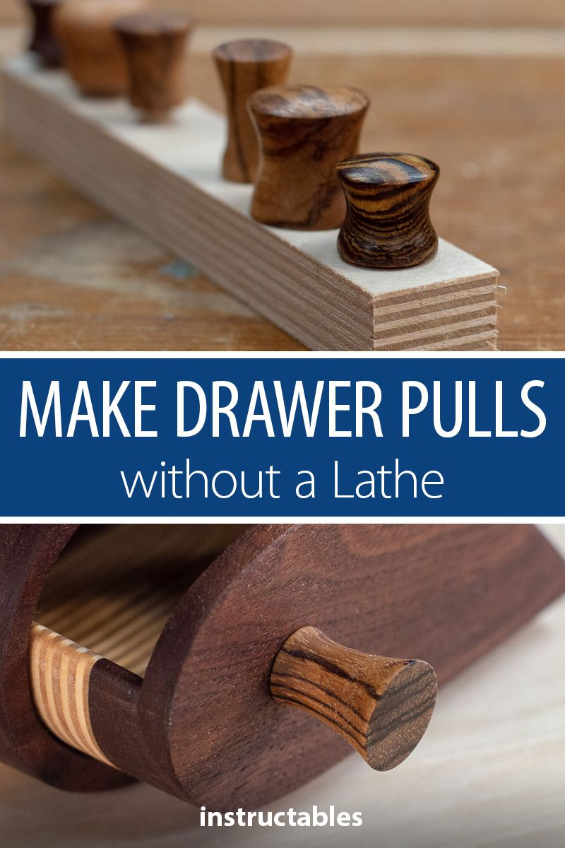 Make Drawer Pulls Without A Lathe Wooden Drawer Pulls Drawer