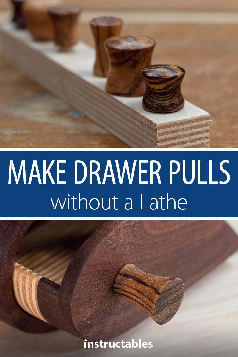 Make Drawer Pulls Without A Lathe Wooden Drawer Pulls Drawer