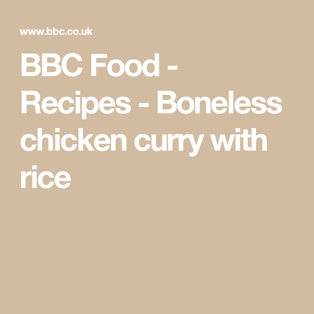Boneless chicken curry with rice recipe boneless chicken bbc food recipes boneless chicken curry with rice forumfinder Images