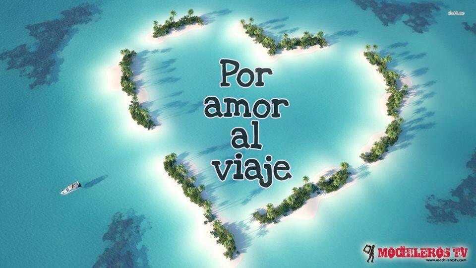 Por amor al viaje. #mochileros