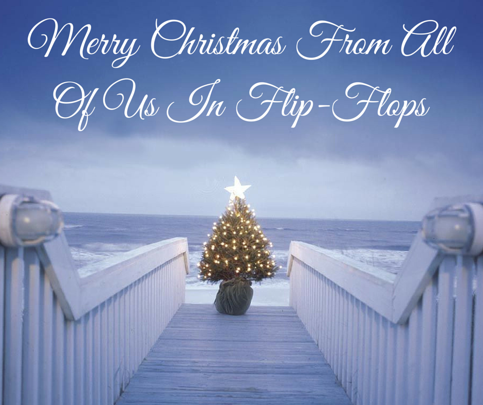 Christmas In Florida Quotes.Merry Christmas From All Of Us In Flip Flops Christmas