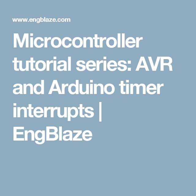 Microcontroller tutorial series: AVR and Arduino timer