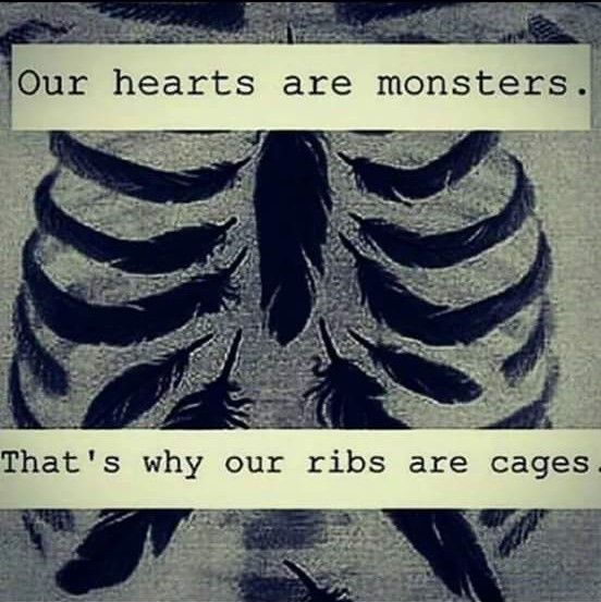 25 Deep Quotes About Life #Deep Quotes #Life Our Hearts Are Monsters.  Thatu0027s Why Our Ribs Are Cages