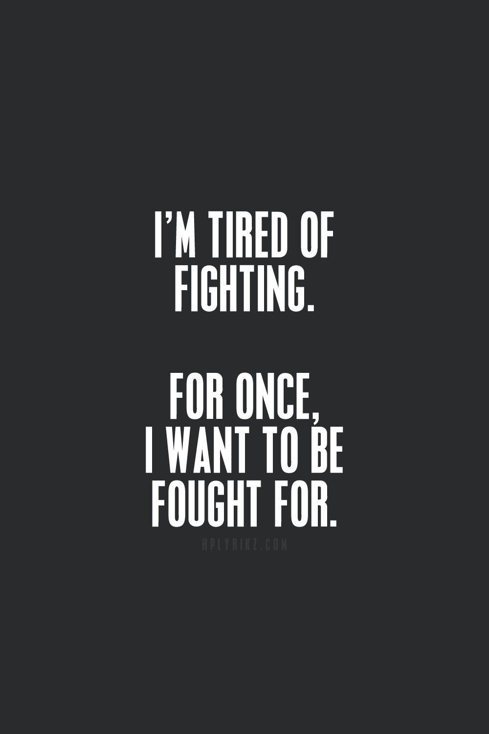 Quotes About Fighting For The One You Love D692228F0F37Bff09A6Dd2401Db157Df 1000×1500 Pixels  Her