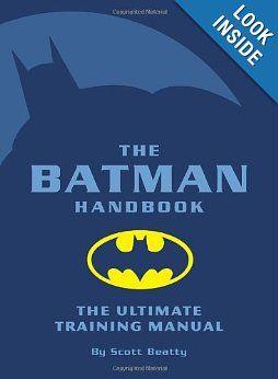 The Batman Handbook The Ultimate Training Manual Scott Beatty