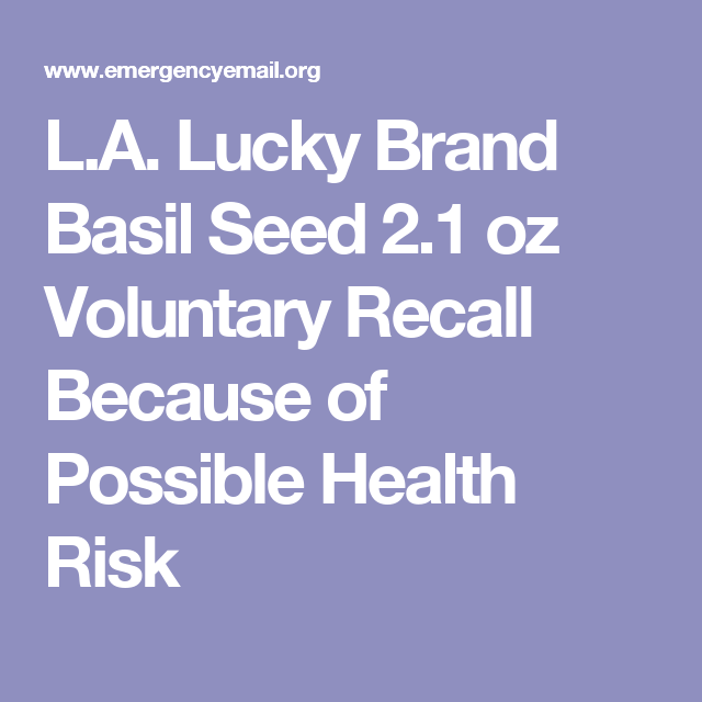 L.A. Lucky Brand Basil Seed 2.1 oz Voluntary Recall Because of Possible Health Risk