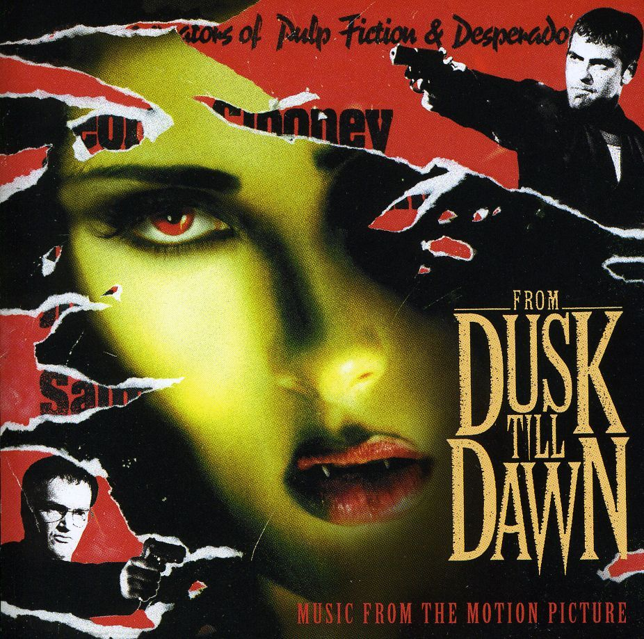 The soundtrack to FROM DUSK TILL DAWN includes 11 songs, two pieces ...