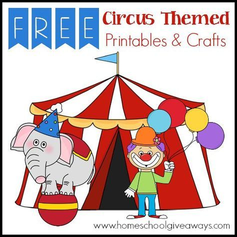 Free Circus Themed Printables And Crafts Homeschool Giveaways Circus Theme Preschool Circus Theme Classroom Preschool Circus