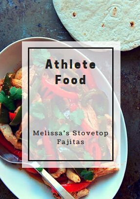 Athlete Food: Melissa's Stovetop Fajitas #athletefood Athlete Food: Melissa's Stovetop Fajitas | ACTIVE - #athletefood